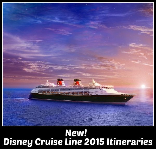 Disney Cruise Line New 2015 Itineraries Available To Book
