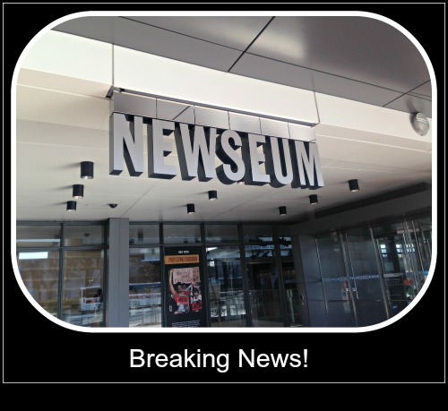 Breaking News: Don't miss a visit to The Newseum in