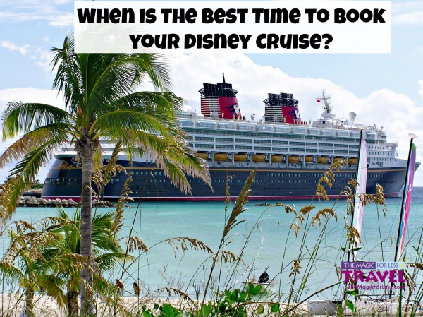 The Best Time To Book a Disney Cruise is Now!
