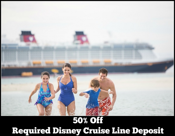 50% off your Disney Cruise Line Deposit!  Set Sail On A Magical Vacation