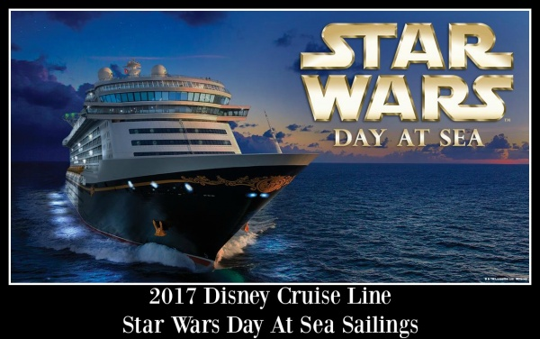 2017 Disney Cruise Line Star Wars Day at Sea Sailings – Available Now