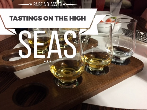 Raise a Glass To Tastings on the High Seas