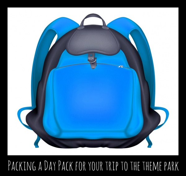 Packing A Day Pack For Your Day at the Theme Park