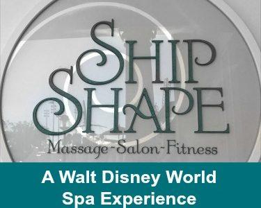 A Walt Disney World Spa Experience at the Ship Shape Spa