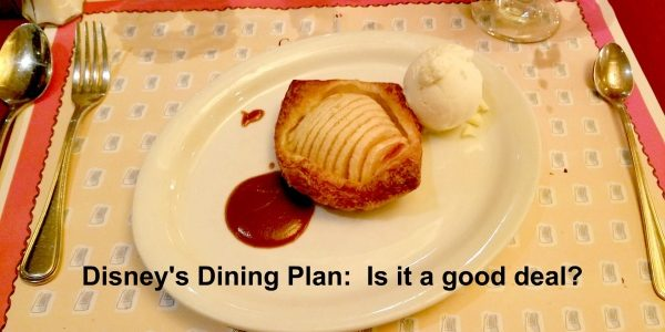 Disney's Dining Plan:  Is it a good deal for your trip?