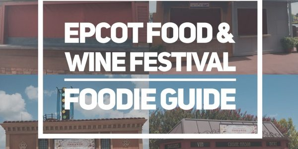 Foodie Guide for theEpcotInternational Food & Wine Festival 2018
