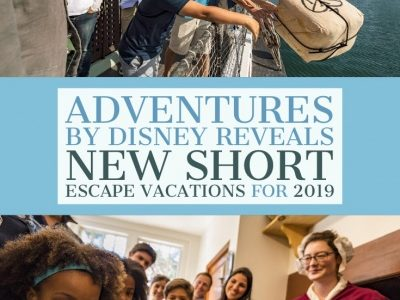 Adventures by Disney Reveals New Short Escape Vacations for 2019