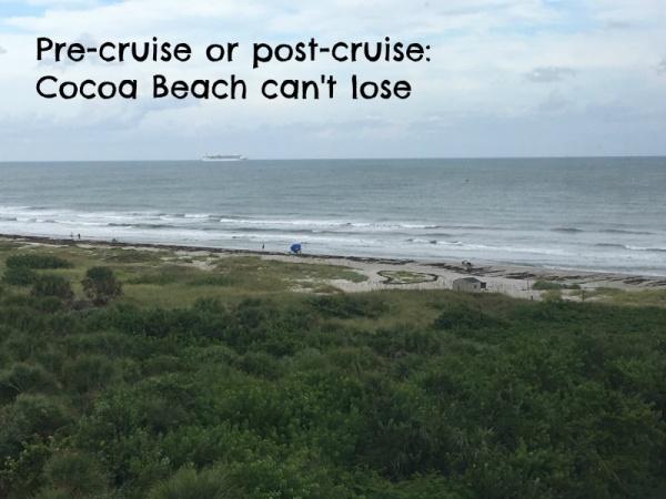 Cocoa Beach:  Pre or Post Cruise – Can't Lose!