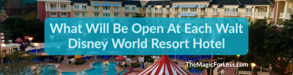 What Will Be Open at Each Disney Resort Hotel