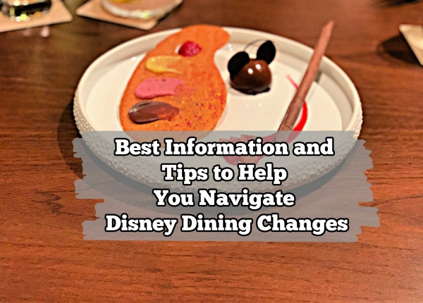 Best Information and Tips to Help You Navigate Disney Dining Changes