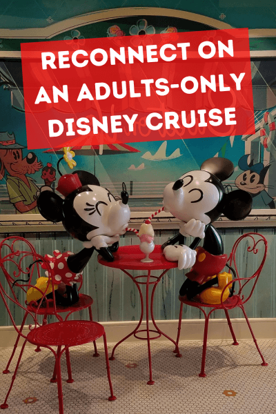 Reconnect on an adults-only Disney Cruise