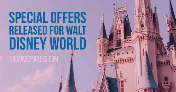 NewWalt Disney World Special Offers Now Available
