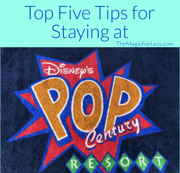 The Top Five Reasons to Stay at Disney's Pop Century Resort