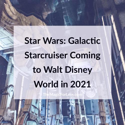 Star Wars: Galactic Starcruiser Coming to Walt Disney World Resort in 2021