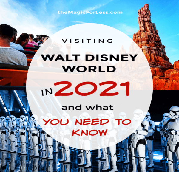 Visiting Walt Disney World in 2021 and What You Need to Know