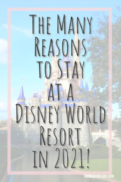 Top Reasons to Stay at a Walt Disney World Resort in 2021