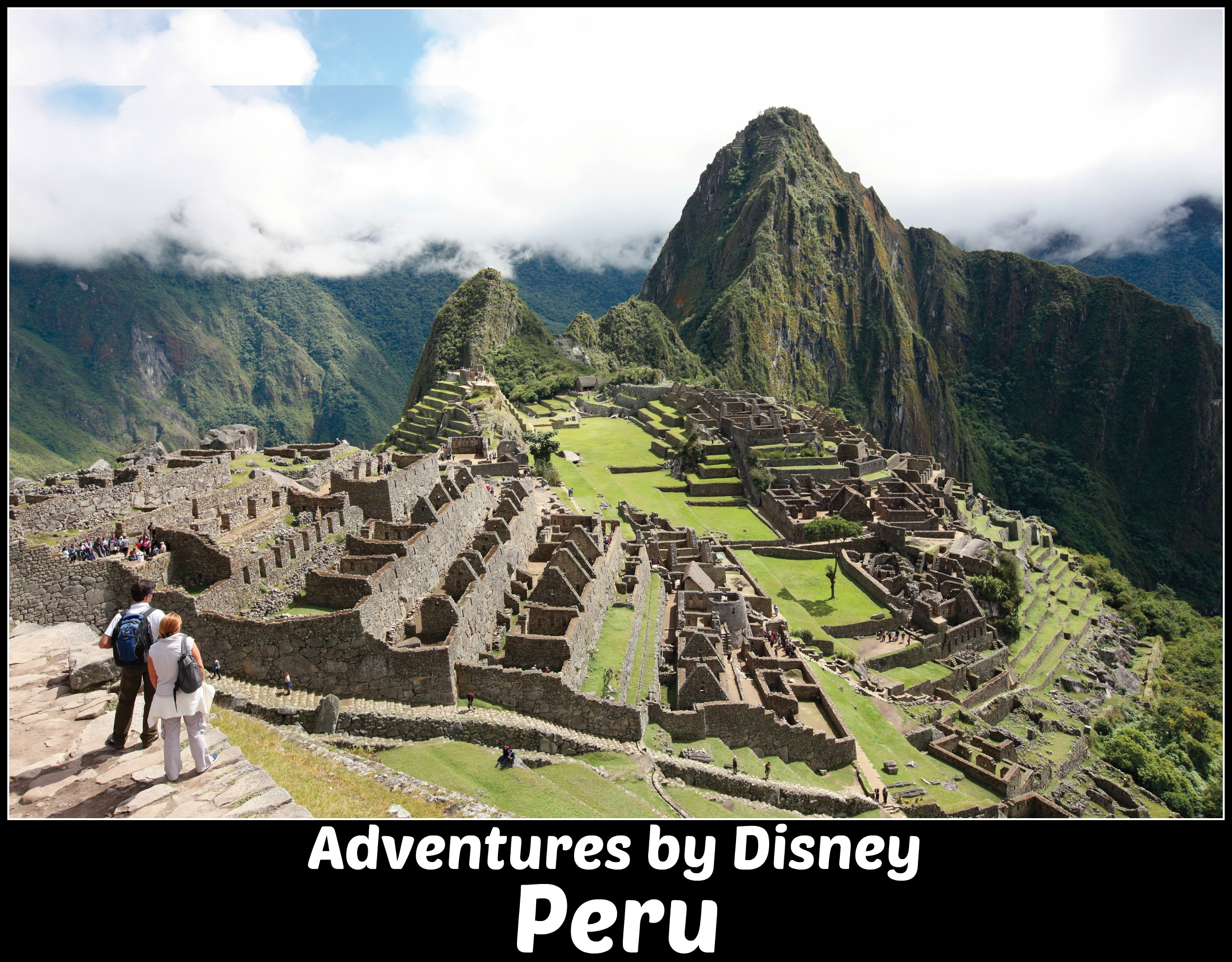 Adventures by Disney Peru guided tour vacation
